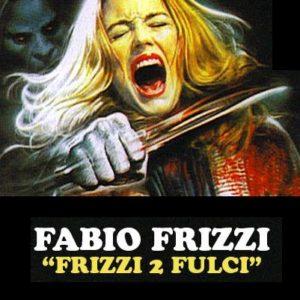 FABIO FRIZZI - FRIZZI 2 FULCI @ Locomotiv Club | Bologna | Emilia-Romagna | Italia