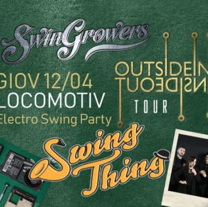 SWING THING w/ SWINGROWERS / ELECTRO SWING PARTY @ Locomotiv Club | Bologna | Emilia-Romagna | Italia