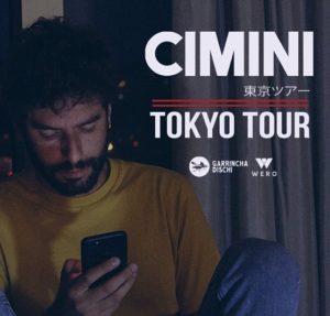 CIMINI - TOKYO TOUR @ Locomotiv Club | Bologna | Emilia-Romagna | Italia