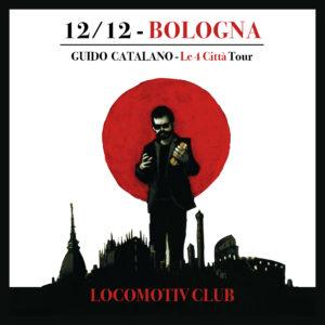 GUIDO CATALANO - IL TOUR DELLE QUATTRO CITTA' @ Locomotiv Club | Bologna | Emilia-Romagna | Italia