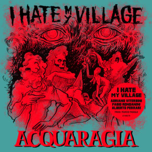 I HATE MY VILLAGE @ Locomotiv Club