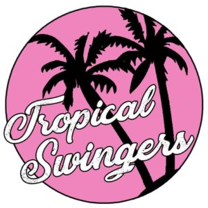 TROPICAL SWINGERS @ Locomotiv Club