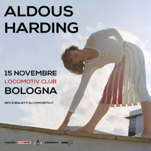 MURATO! ALDOUS HARDING - UNICA DATA ITALIANA @ Locomotiv Club