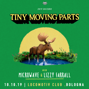 TINY MOVING PARTS + MICROWAVE E LIZZY FARRELL @ Locomotiv Club