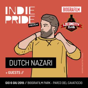 PREVIEW INDIE PRIDE 2019: DUTCH NAZARI + GUESTS @BIOGRAFILM PARK 2019 @ Parco del Cavaticcio