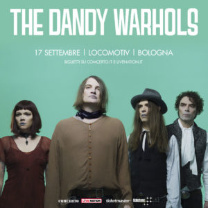 MURATO! THE DANDY WARHOLS @ Locomotiv Club