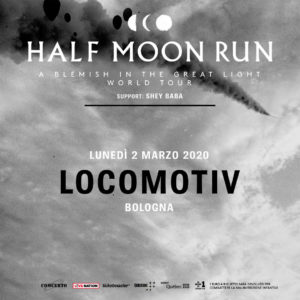 ANNULLATO! HALF MOON RUN @ Locomotiv Club