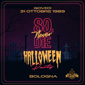80'S NEVER DIE - HALLOWEEN PARTY @ Locomotiv Club