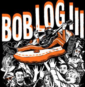 BOB LOG III @ Locomotiv Club