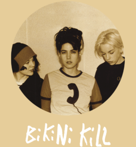 SOLD OUT // BIKINI KILL @ Locomotiv Club