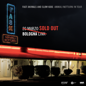 RINVIATO AL 15/05 // FAST ANIMALS AND SLOW KIDS @LINK BOLOGNA @ Link Bologna