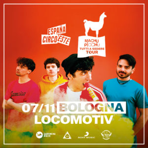 ESPAÑA CIRCO ESTE @ Locomotiv Club