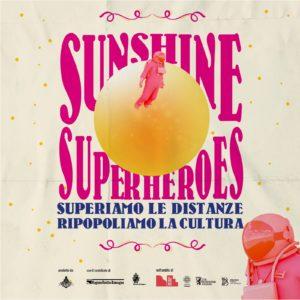 15/06 - 04/07 // SUNSHINE SUPERHEROES - superiamo le distanze, ripopoliamo la cultura @ Arena Puccini
