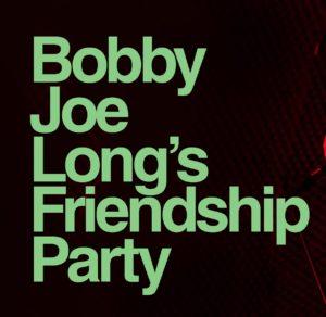 BOBBY JOE LONG'S FRIENDSHIP PARTY @LOCOMOTIV CLUB BOLOGNA @ Locomotiv Club