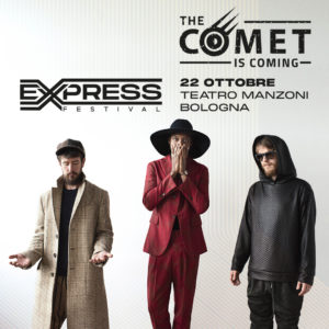 ANNULLATO // THE COMET IS COMING // EXPRESS FESTIVAL 2020 @ Teatro Auditorium Manzoni